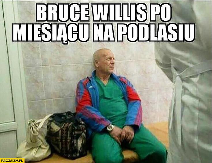 Bruce Willis po miesiącu na Podlasiu