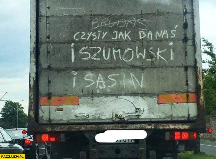Brudas czysty jak Banaś, Szumowski i Sasin napis na ciężarówce