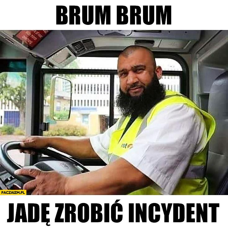 Brum brum, jadę zrobić incydent kierowca muzułmanin zamachowiec