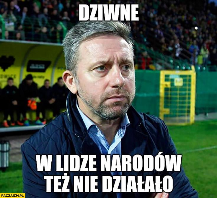 Brzęczek dziwne w lidze narodów też nie działało reprezentacja polski