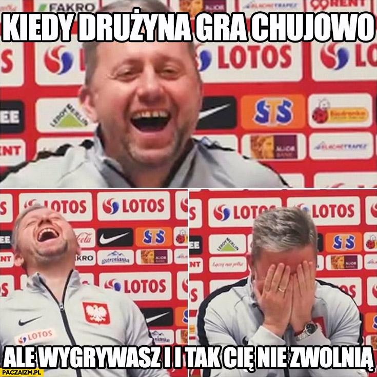 Brzęczek kiedy drużyna gra kijowo ale wygrywasz i i tak Cię nie zwolnię reprezentacja polski