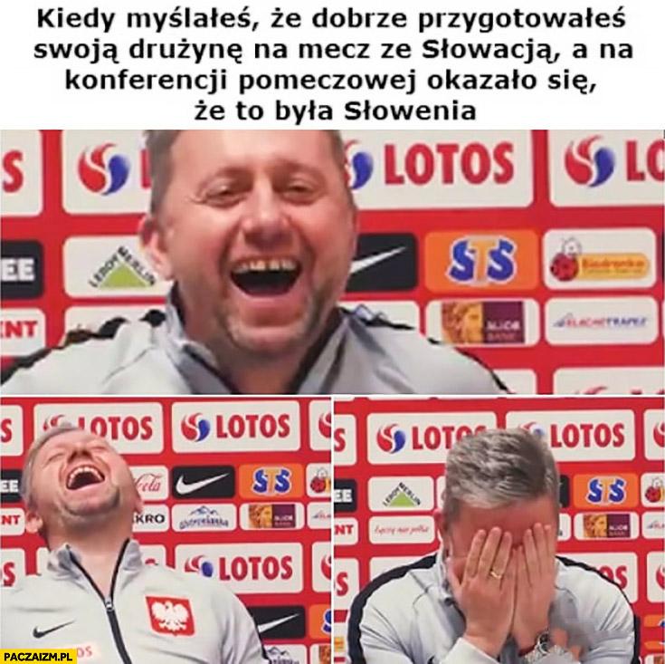 Brzęczek kiedy myślałeś, że dobrze przygotowałeś swoją drużynę na mecz ze Słowacją a na konferencji pomeczowej okazało się, że to była Słowenia śmieje się