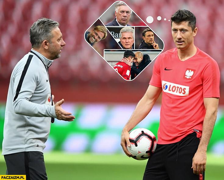 Brzęczek Lewandowski marzy o innym trenerze selekcjonerze