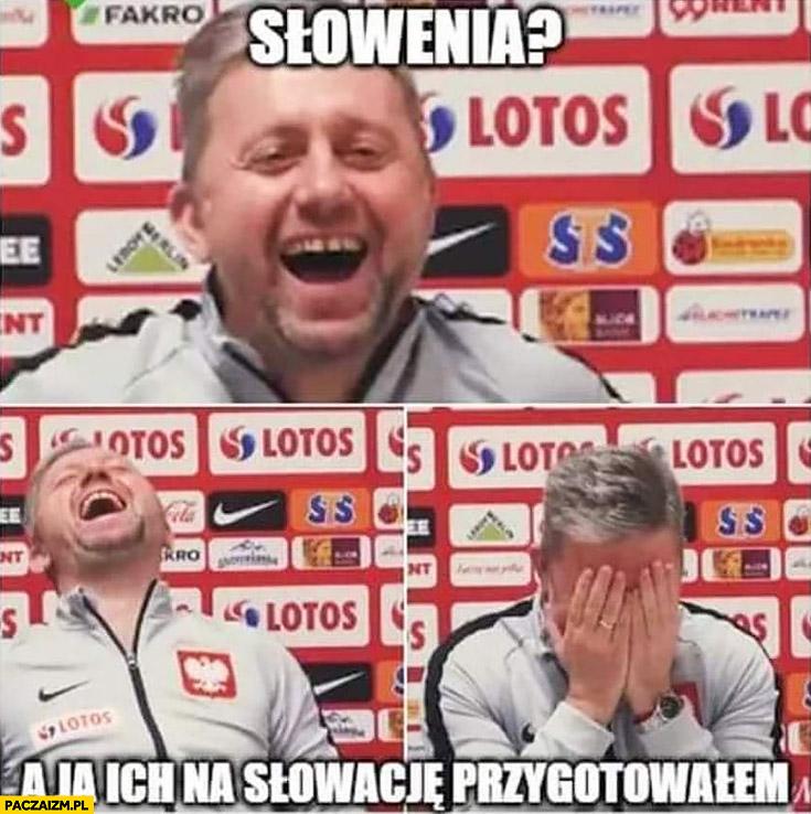 Brzęczek Słowenia? A ja ich na Słowację przygotowałem konferencja reprezentacja Polski