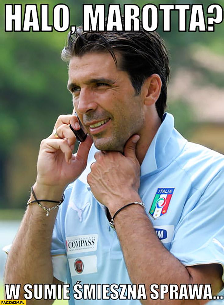 Buffon dzwoni halo Marotta w sumie śmieszna sprawa