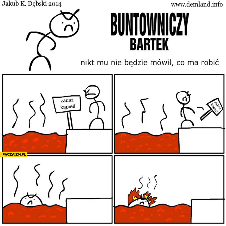 Buntowniczy Bartek zakaz kąpieli