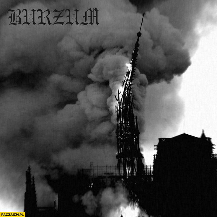 Burzum okładka pożar Notre Dame wieża