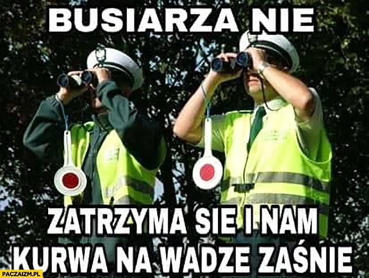 Busiarza nie, zatrzyma się i nam na wadze zaśnie inspekcja transportu drogowego policja drogówka kontrola