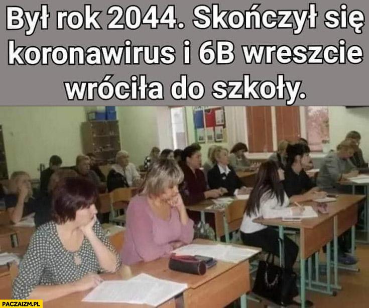 Był rok 2044, skończył się koronawirus i klasa 6B wreszcie wróciła do szkoły