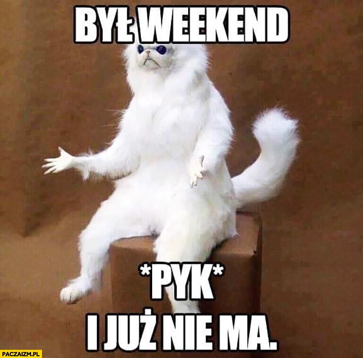 Był weekend pyk i już nie ma