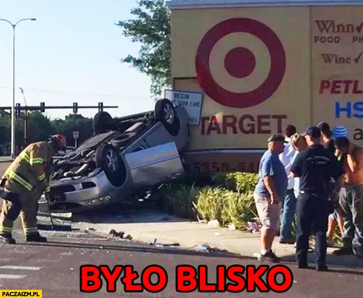 Było blisko wypadek samochodowy target
