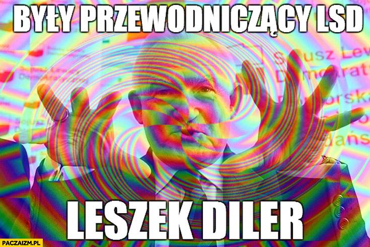 Były przewodniczący LSD Leszek Diler SLD Miller
