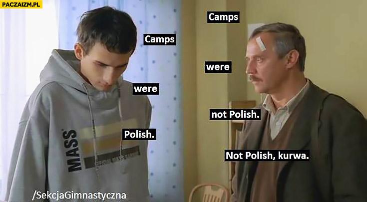Camps were not Polish, not Polish kurna. Dzień Świra niemieckie obozy sekcja gimnastyczna