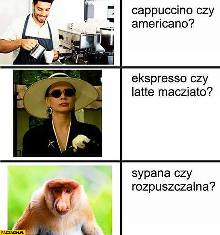 Cappuccino czy americano? Ekspresso czy latte macziato? Sypana czy rozpuszczalna kawa typowy Polak nosacz małpa