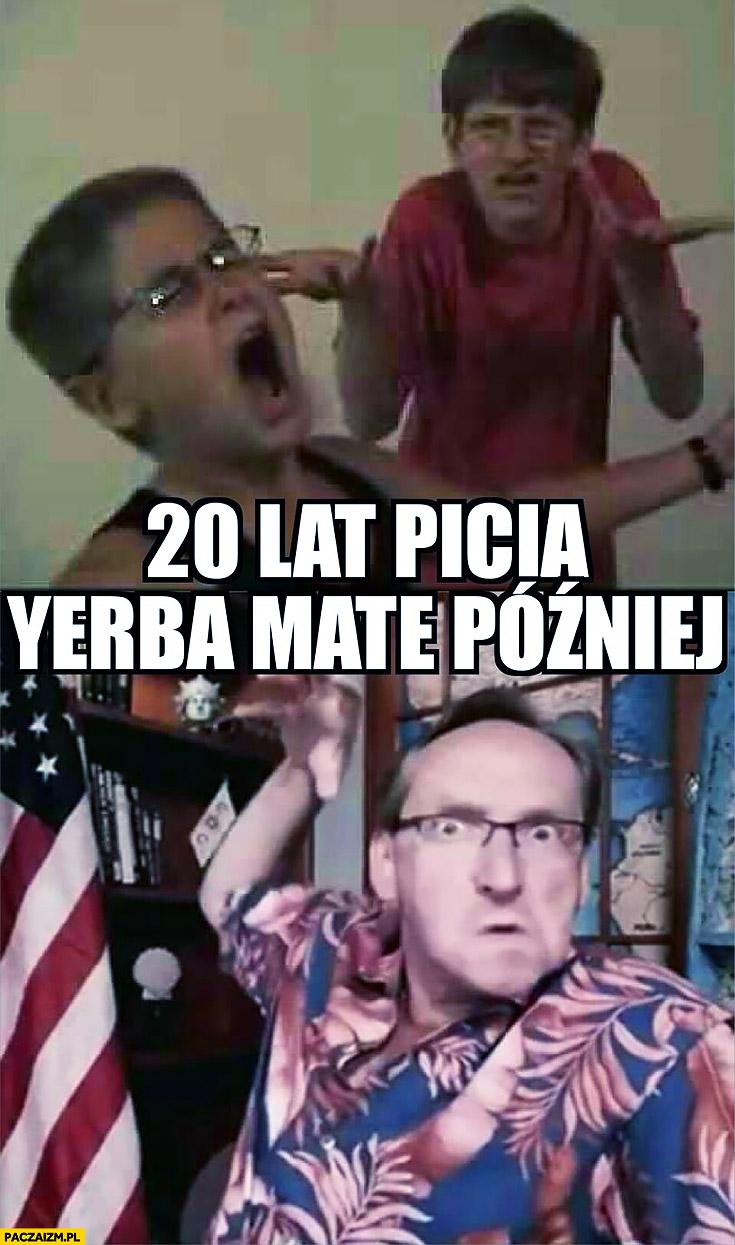 Cejrowski 20 lat picia yerba mate później