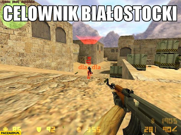 """Celownik białostocki """"dla"""" Counter-Strike przeróbka"""