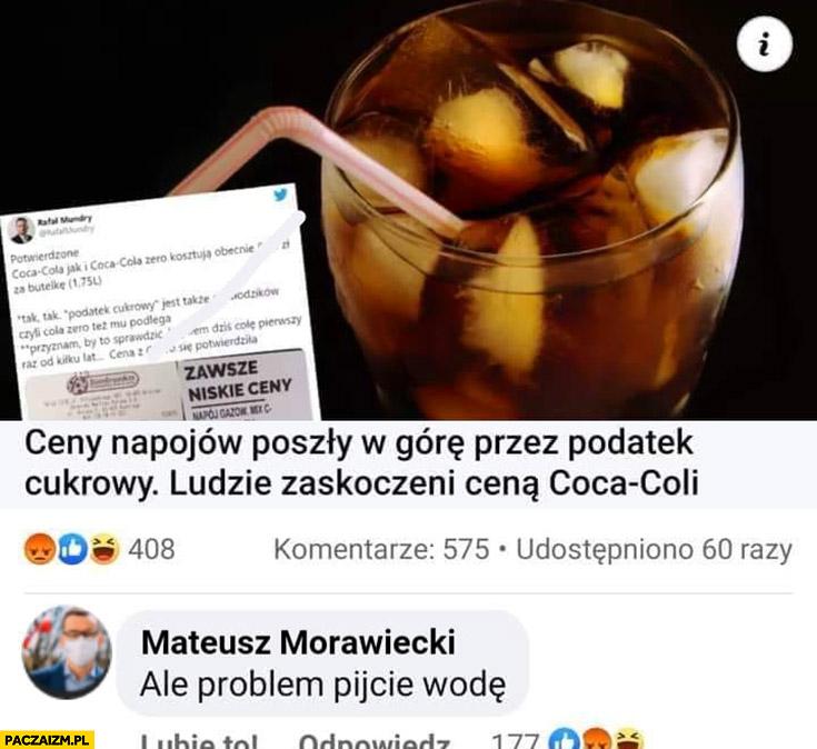 Ceny napojów w górę przez podatek cukrowy Morawiecki: ale problem, pijcie wodę komentarz