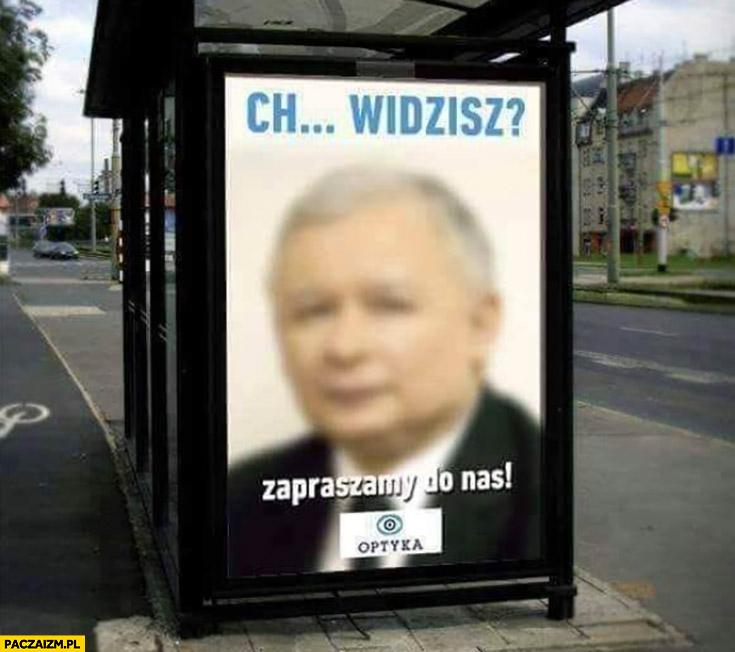 Ch widzisz? Zapraszamy do nas Kaczyński reklama okulisty