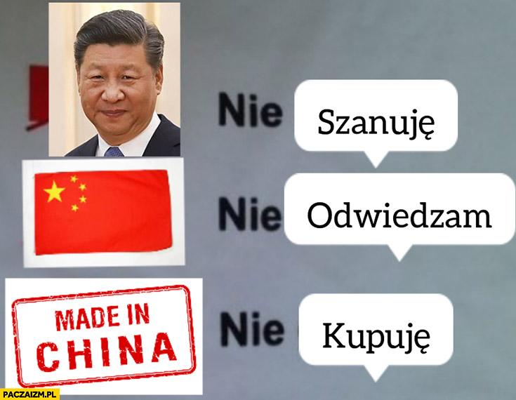 Chiny nie szanuję, nie odwiedzam, nie kupuję