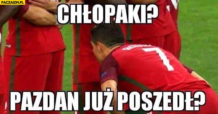 Chłopaki Pazdan już poszedł? Cristiano Ronaldo