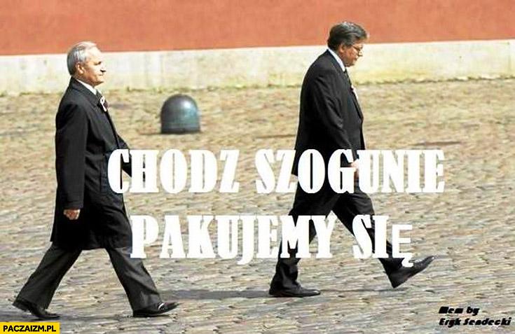 Chodź Szogunie pakujemy się Bronek Komorowski