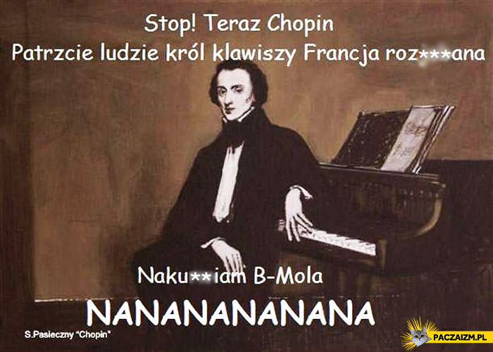Chopin nakurwiam b-mola