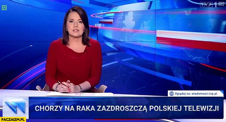 Chorzy na raka zazdroszczą telewizji polskiej pasek Wiadomości TVP