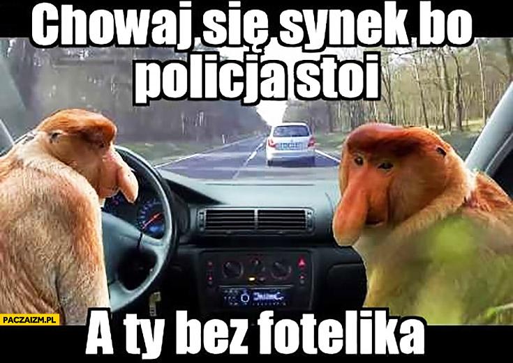 Chowaj się synek bo policja stoi a Ty bez fotelika typowy Polak nosacz małpa