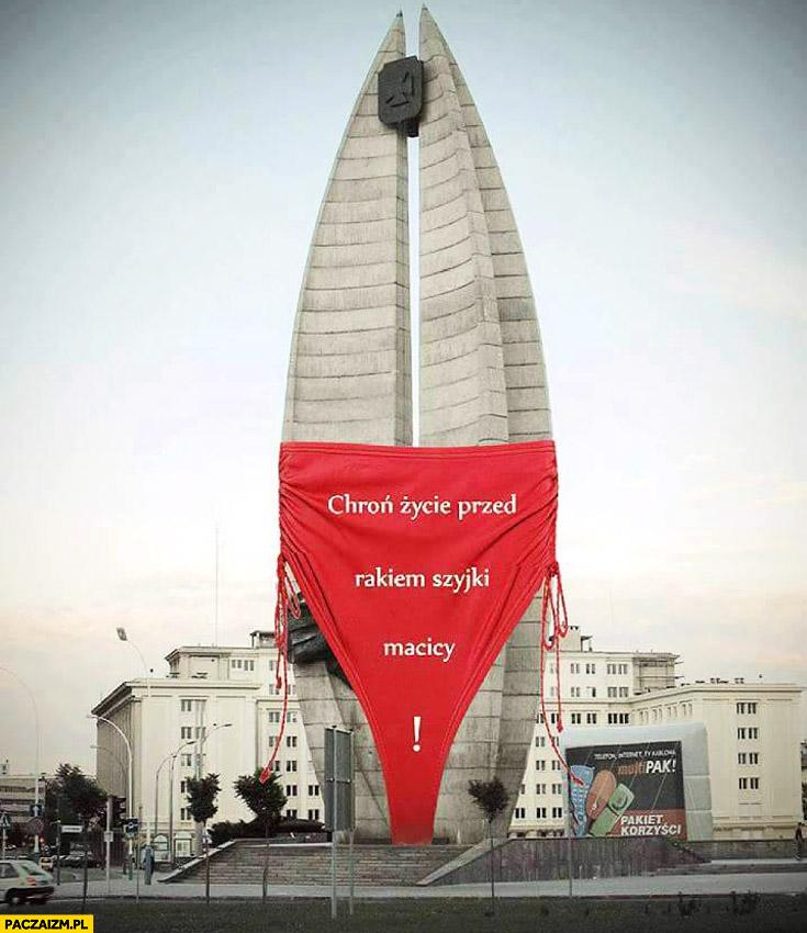 Chroń życie przed rakiem szyjki macicy majtki pomnik Rzeszów