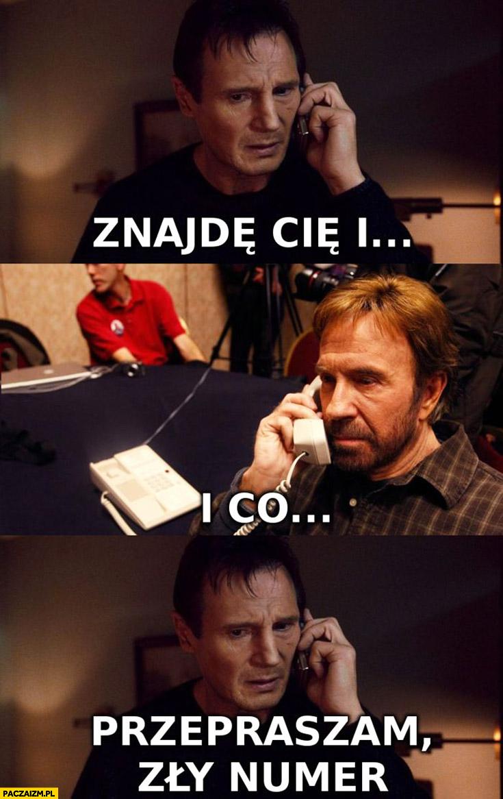 Chuck Norris odbiera telefon znajdę Cię, i co? Przepraszam zły numer