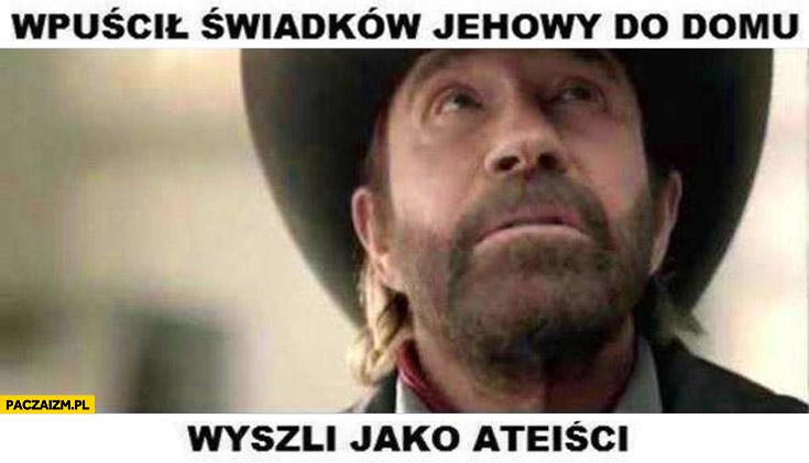 Chuck Norris wpuścił świadków Jehowy wyszli jako ateiści
