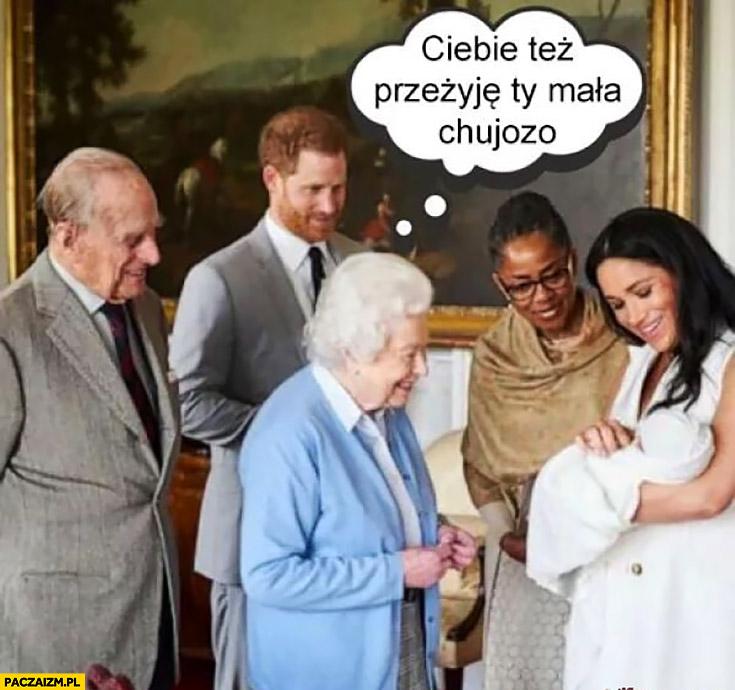 Ciebie też przeżyję Ty mała kujozo dziecko księcia Harrego królowa Elżbieta