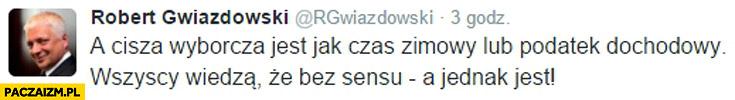 Cisza wyborcza jak czas zimowy lub podatek dochodowy wszyscy wiedzą że bez sensu a jednak jest Gwiazdkowski