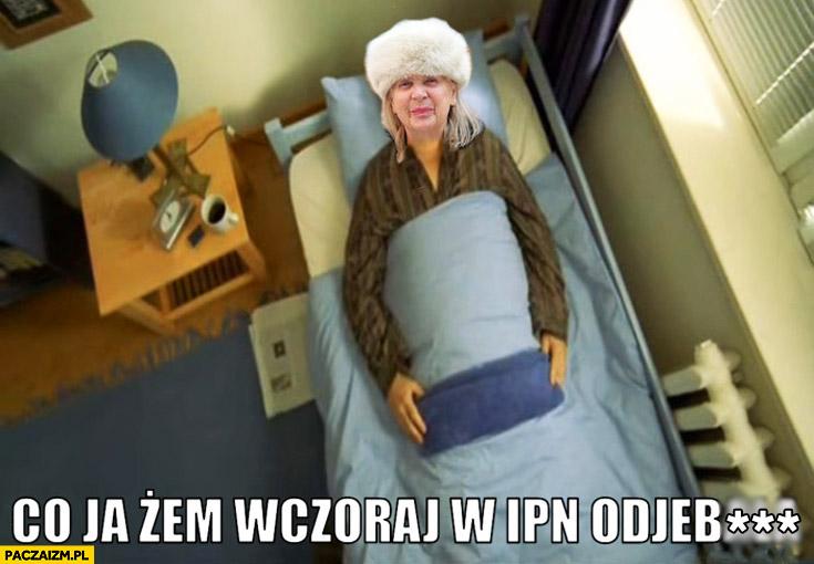 Co ja żem wczoraj odwaliła Kiszczakowa w szpitalu TW Bolek
