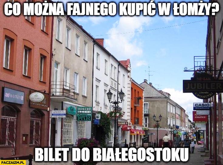 Co można fajnego kupić w Łomży? Bilet do Białegostoku