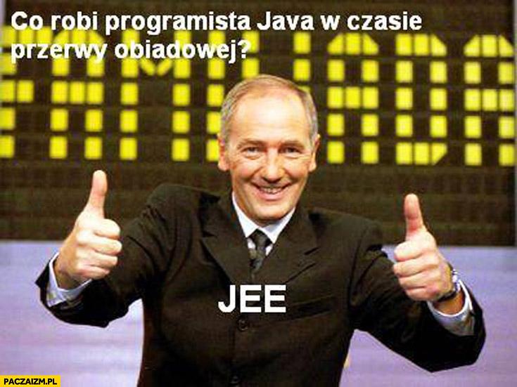 Co robi programista Java w czasie przerwy obiadowej? JEE