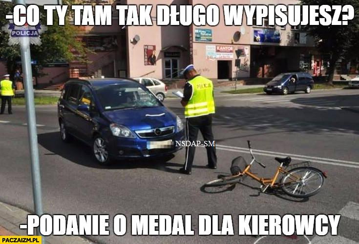 Co Ty tam tak długo wypisujesz? Podanie o medal dla kierowcy przejechał rowerzystę policja