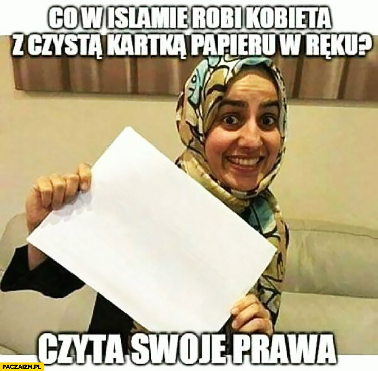 Co w islamie robi kobieta z czystą kartką papieru w ręku? Czyta swoje prawa