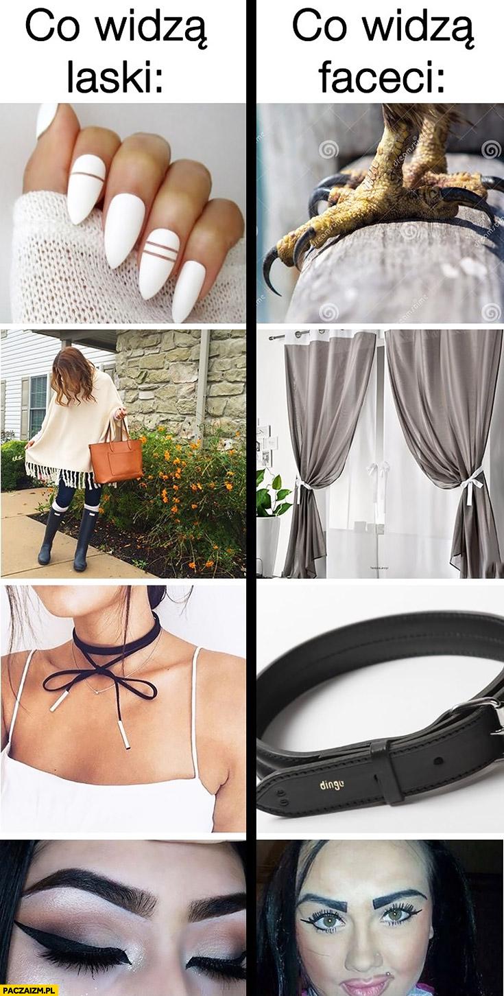 Co widzą laski vs co widza faceci: paznokcie – szpony, sukienka – firanki, obroża, brwi, rzęsy porównanie
