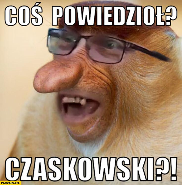 Coś powiedział Trzaskowski? pisowiec małpa przeróbka