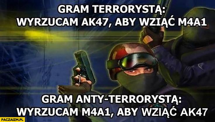 Counter-Strike gram terrorystą wyrzucam AK47 żeby wziąć M4A1, gram anty wyrzucam M4A1 aby wziąć AK47