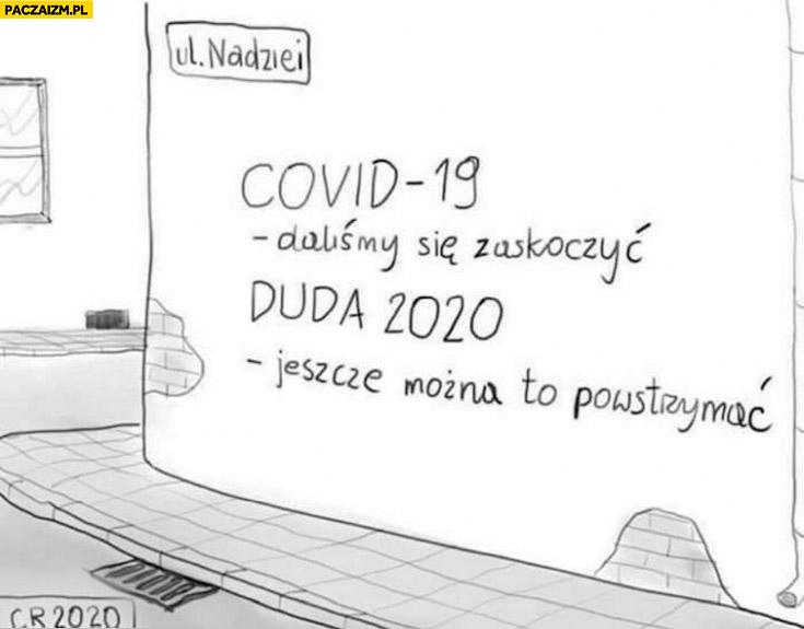 Covid-19 daliśmy się zaskoczyć, Duda 2020 jeszcze można to powstrzymać
