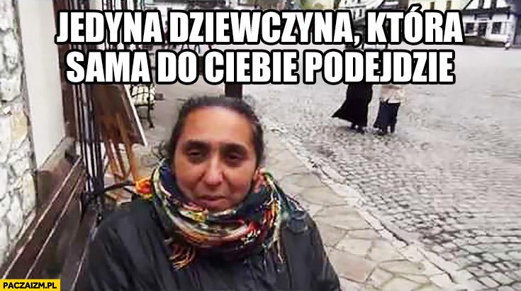 Cyganka – jedyna dziewczyna która sama do Ciebie podejdzie