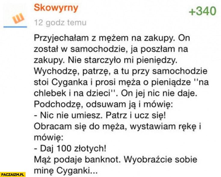 Cyganka prosi męża daj 100 złotych