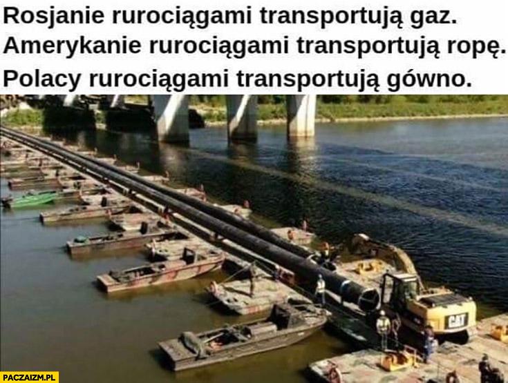 Czajka Rosjanie rurociągami transportują gaz, Amerykanie ropę, Polacy rurociągami transportują gówno
