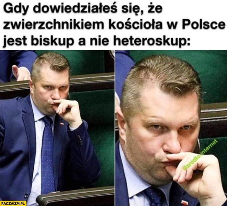 Czarnek gdy dowiedziałeś się, że zwierzchnikiem kościoła w Polsce jest biskup a nie heteroskup