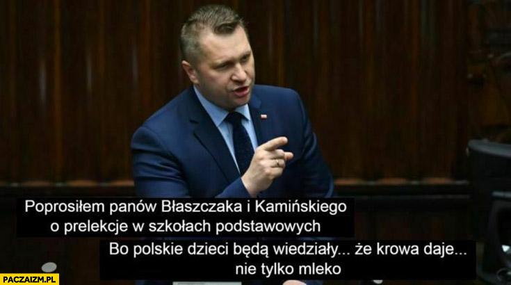 Czarnek poprosiłem panów Błaszczaka i Kamińskiego o prelekcje w szkołach podstawowych żeby dzieci wiedziały, że krowa daje nie tylko mleko