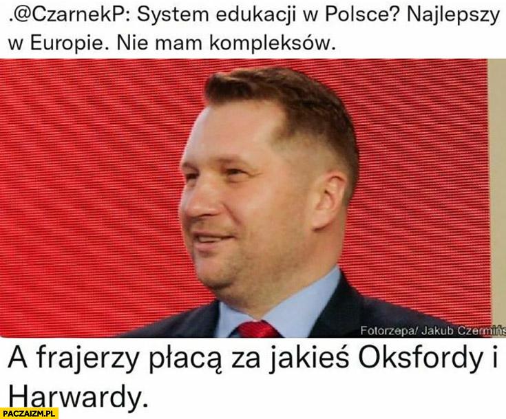 Czarnek system edukacji w Polsce najlepszy w Europie a frajerzy płacą za jakieś Oxfordy i Harvardy