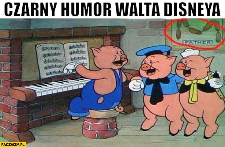 Czarny humor Disneya świnki ojciec szynka na ścianie
