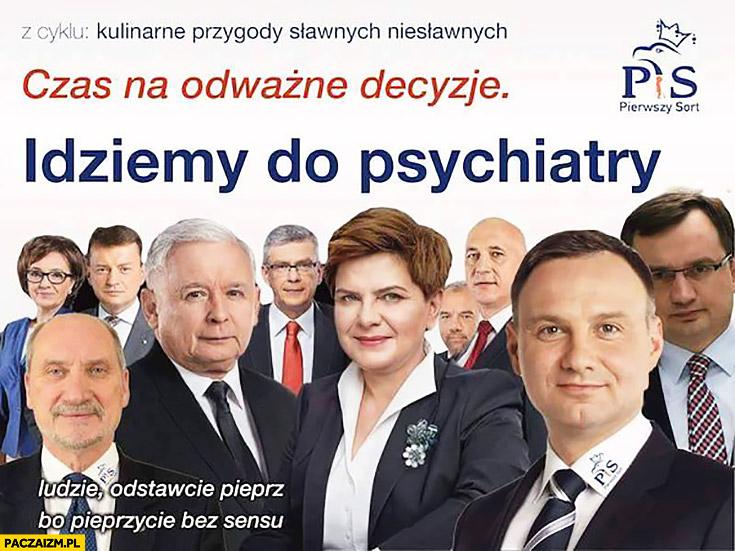 Czas na odważne decyzje idziemy do psychiatry PiS Prawo i Sprawiedliwość